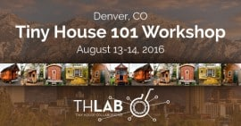 Denver, CO Tiny House 101 Workshop August 12-14, 2016