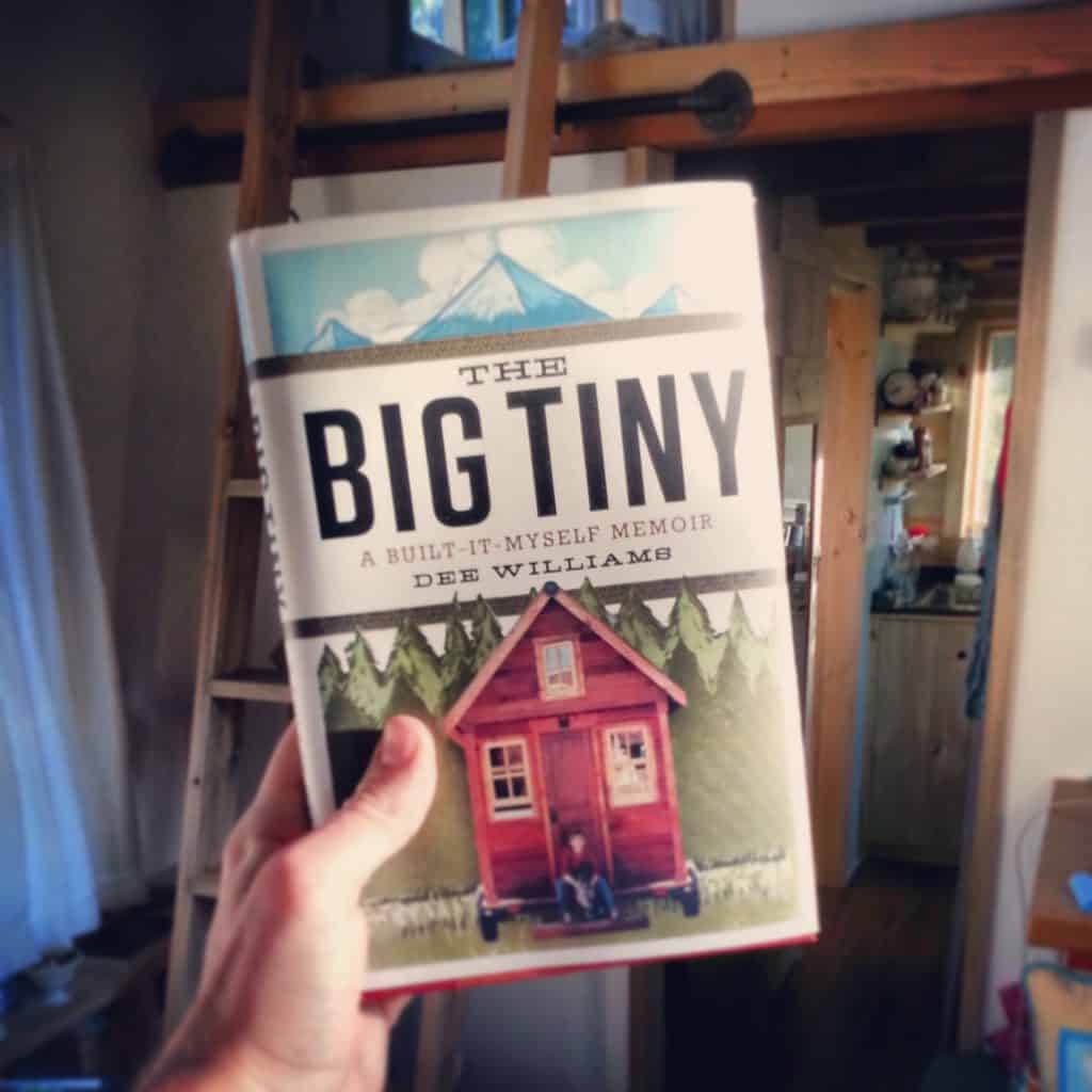 THE BIG TINY: A Built-It-Myself Memoir by Dee Williams