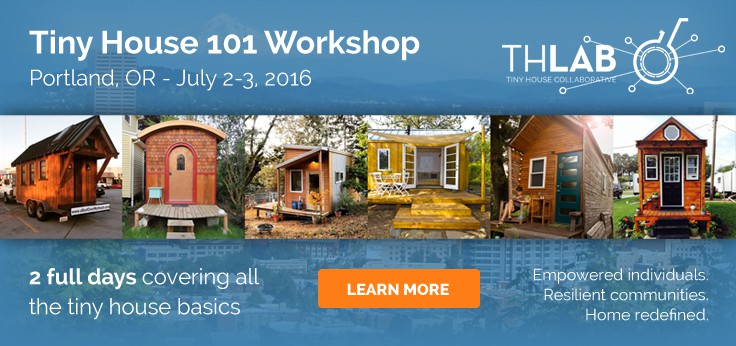 Tiny House 101 Workshop, Portland OR, July 2-3
